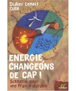Energie Changeons de cap ! : Scénario pour une France durable