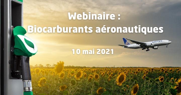 10 mai 2021, webinaire IAR sur les biocarburants aéronautiques